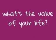 What's the value of your life?