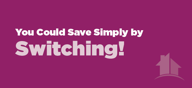 You Could Save Simply by Switching!