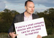 If you're a small company director with a family to care for you need to read this!