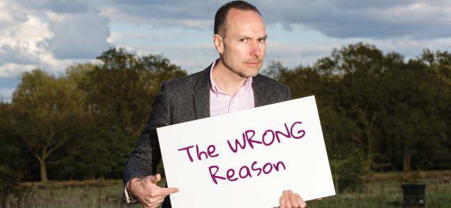 The WRONG Reason!